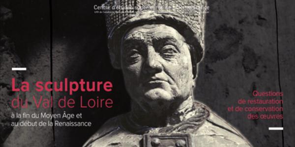 Journée d'étude : « La sculpture du Val de Loire à la fin du Moyen Âge et au début de la Renaissance » (Tours, 1er décembre 2016)